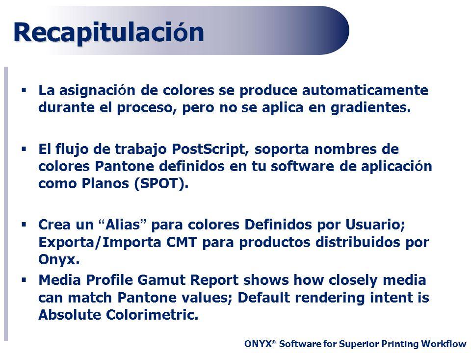 Recapitulación La asignación de colores se produce automaticamente durante el proceso, pero no se aplica en gradientes.