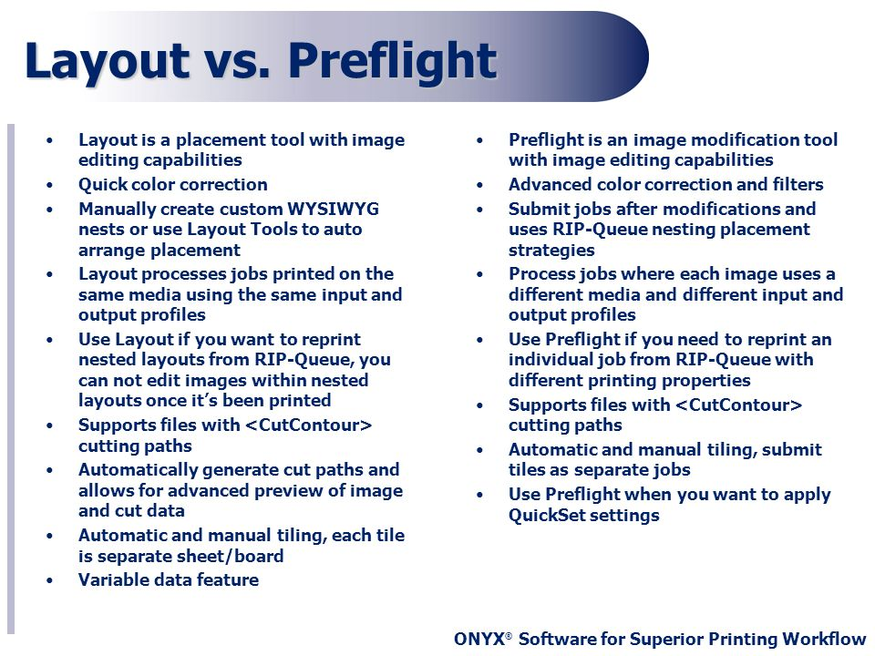 Layout vs. PreflightLayout is a placement tool with image editing capabilities. Quick color correction.