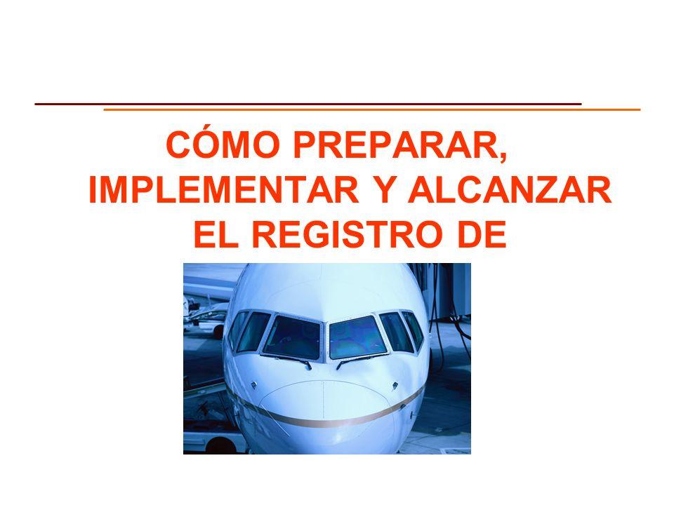 CÓMO PREPARAR, IMPLEMENTAR Y ALCANZAR EL REGISTRO DE