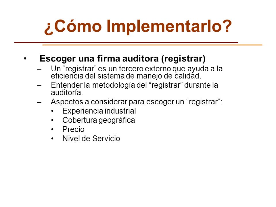 ¿Cómo Implementarlo Escoger una firma auditora (registrar)