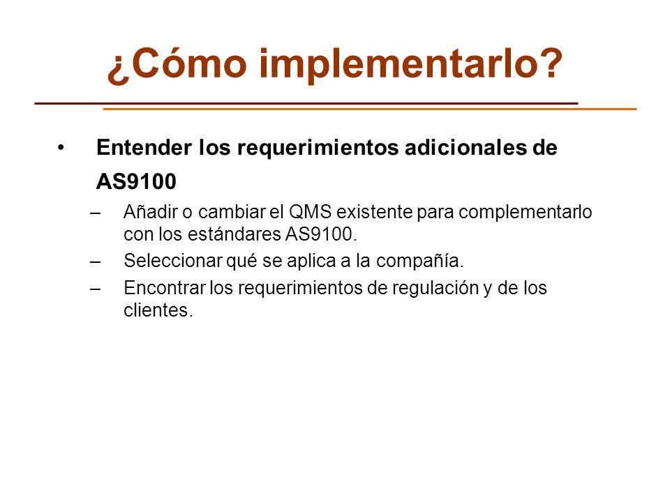 ¿Cómo implementarlo Entender los requerimientos adicionales de AS9100
