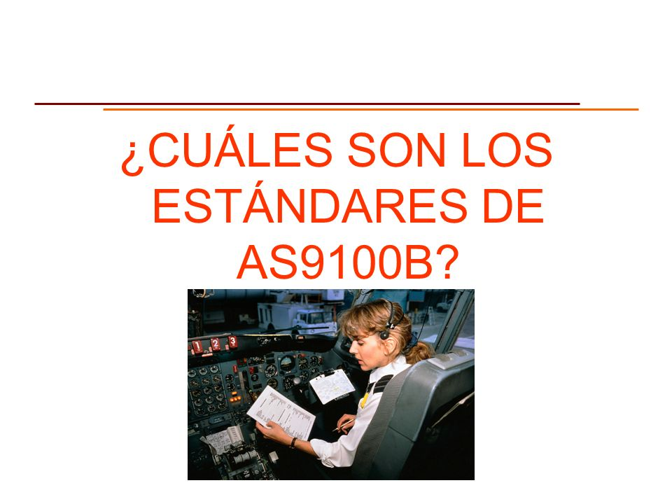 ¿CUÁLES SON LOS ESTÁNDARES DE AS9100B
