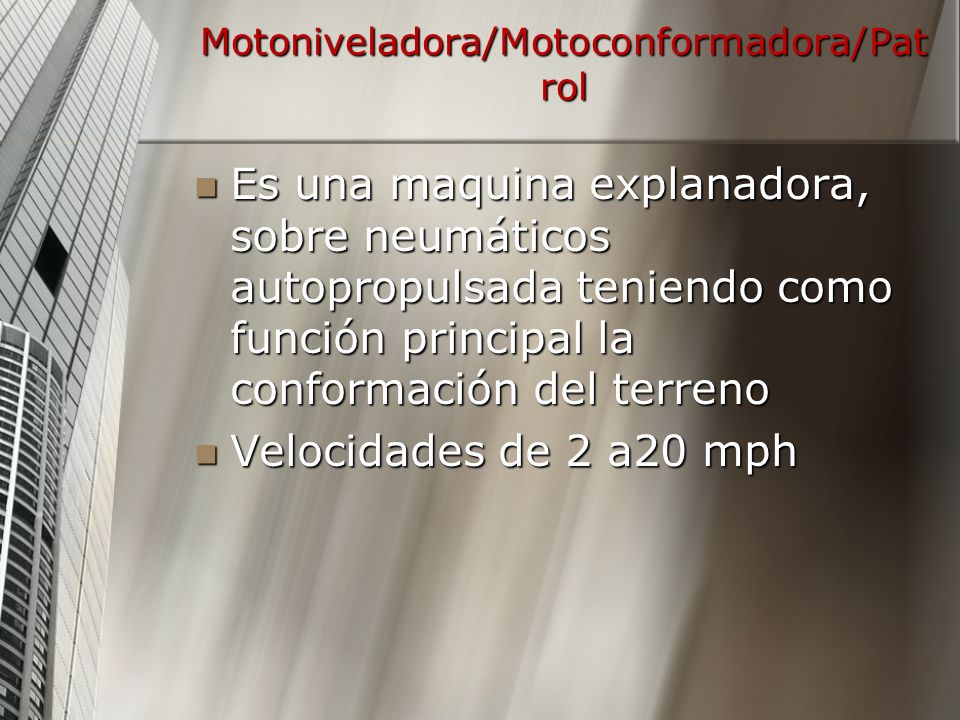 Motoniveladora/Motoconformadora/Patrol