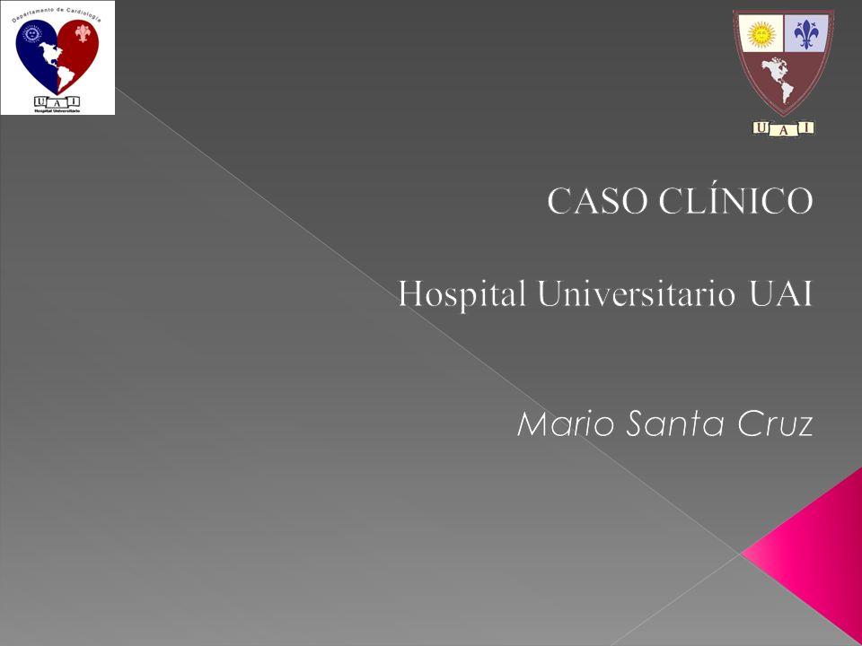 CASO CLÍNICO Hospital Universitario UAI Mario Santa Cruz