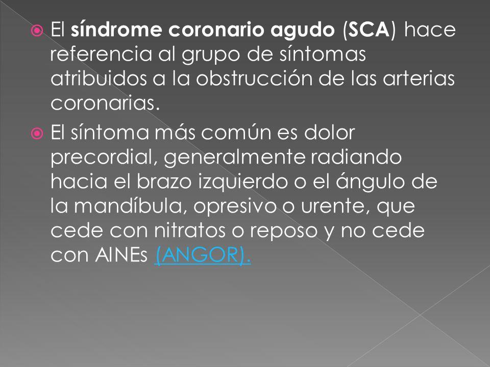 El síndrome coronario agudo (SCA) hace referencia al grupo de síntomas atribuidos a la obstrucción de las arterias coronarias.