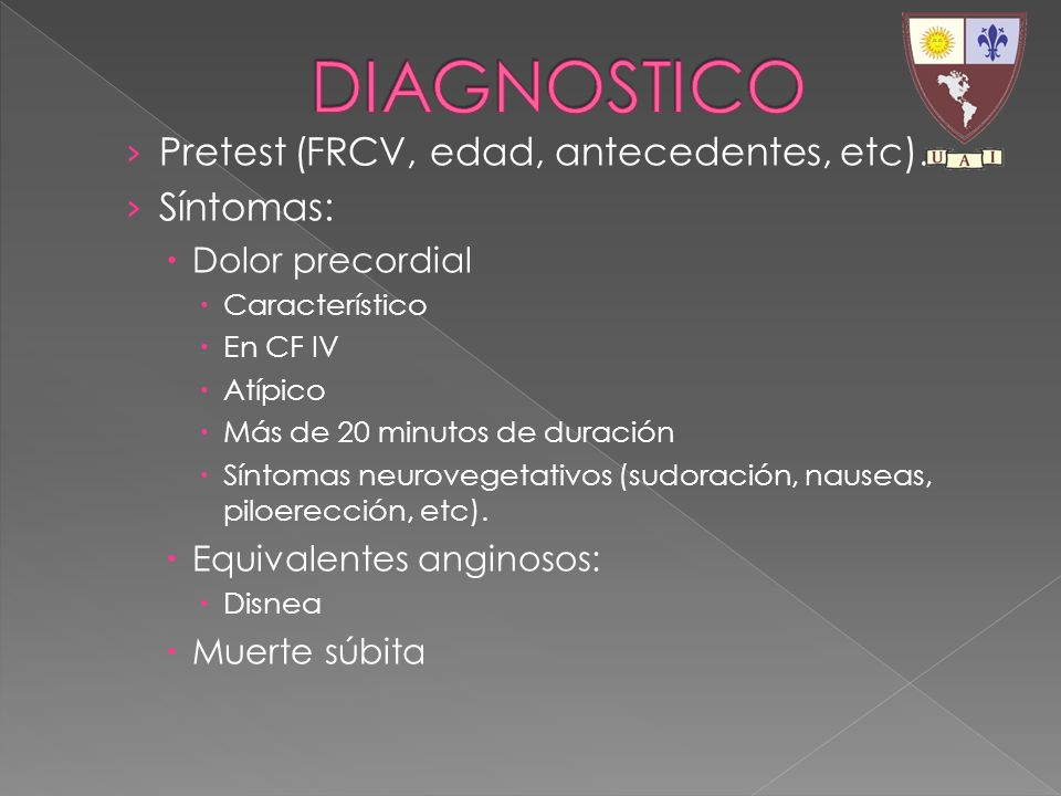 DIAGNOSTICO Pretest (FRCV, edad, antecedentes, etc). Síntomas: