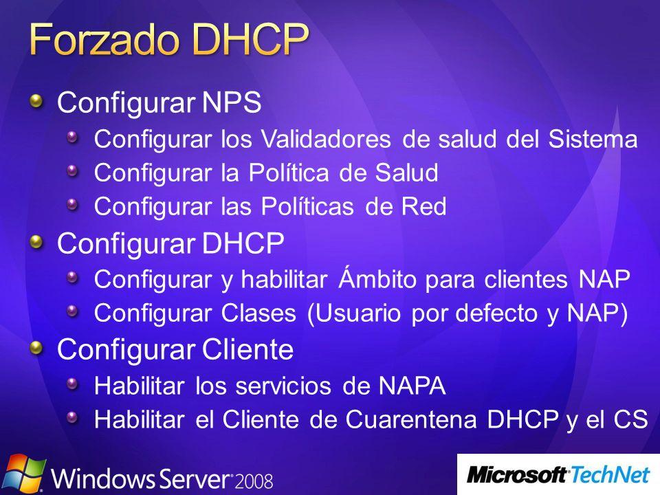 Forzado DHCP Configurar NPS Configurar DHCP Configurar Cliente