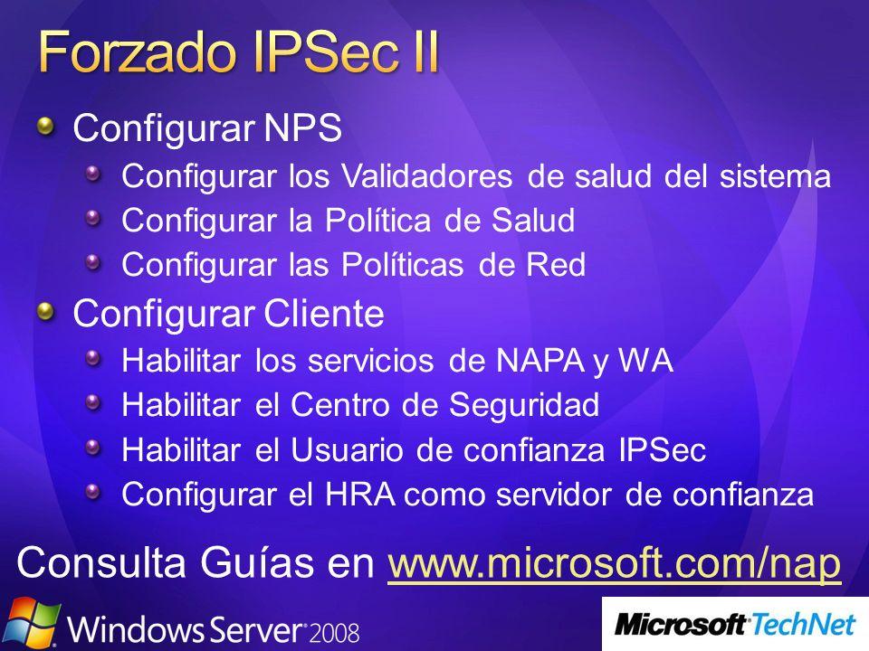 Forzado IPSec II Consulta Guías en www.microsoft.com/nap
