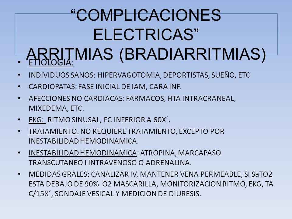 COMPLICACIONES ELECTRICAS ARRITMIAS (BRADIARRITMIAS)