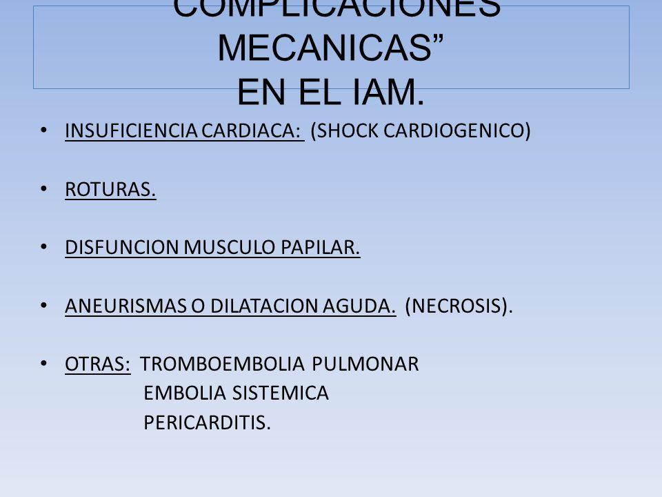 COMPLICACIONES MECANICAS EN EL IAM.