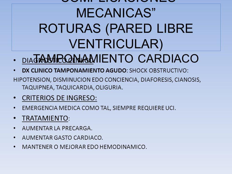 COMPLICACIONES MECANICAS ROTURAS (PARED LIBRE VENTRICULAR) TAMPONAMIENTO CARDIACO