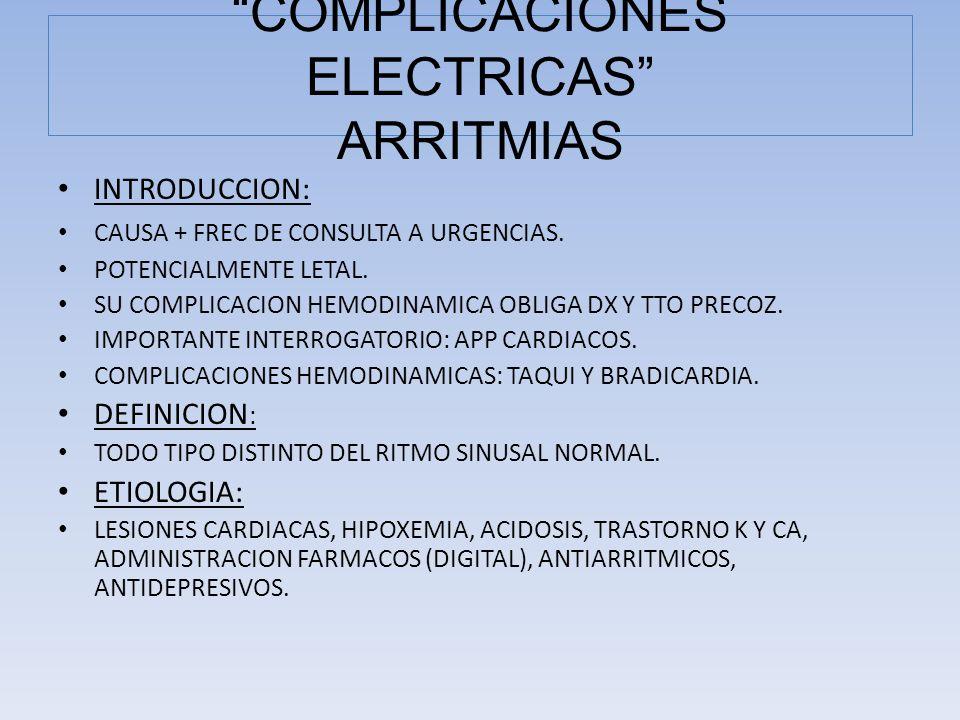 COMPLICACIONES ELECTRICAS ARRITMIAS
