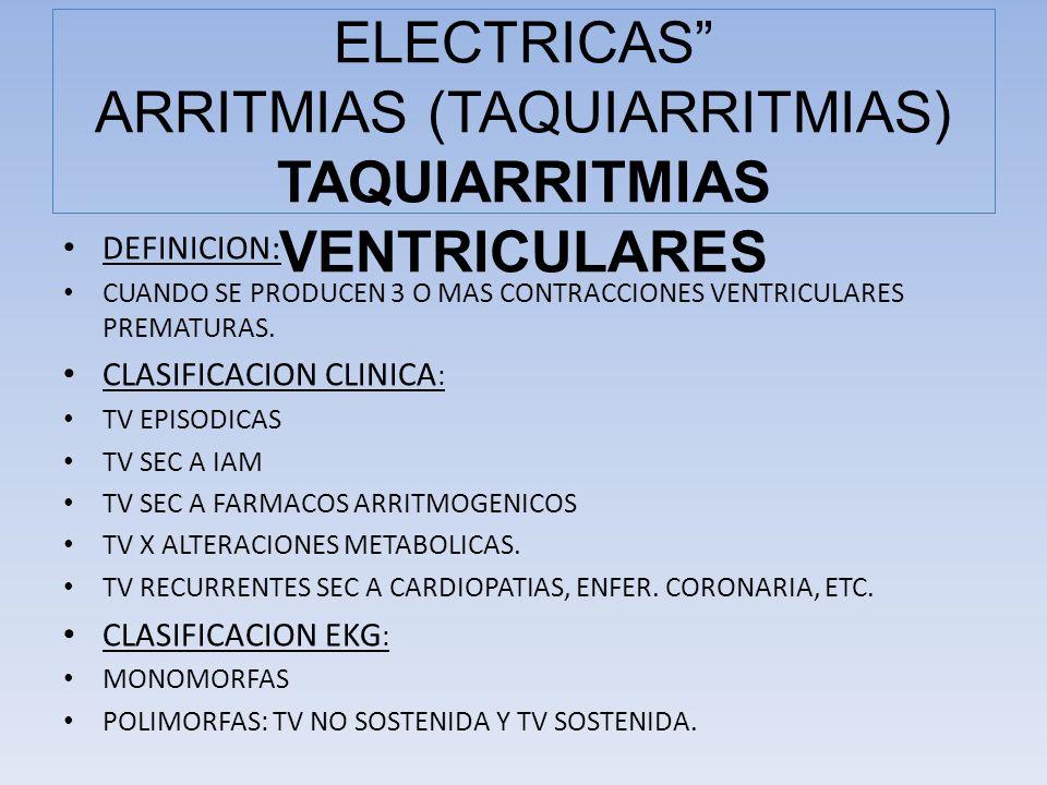 COMPLICACIONES ELECTRICAS ARRITMIAS (TAQUIARRITMIAS) TAQUIARRITMIAS VENTRICULARES
