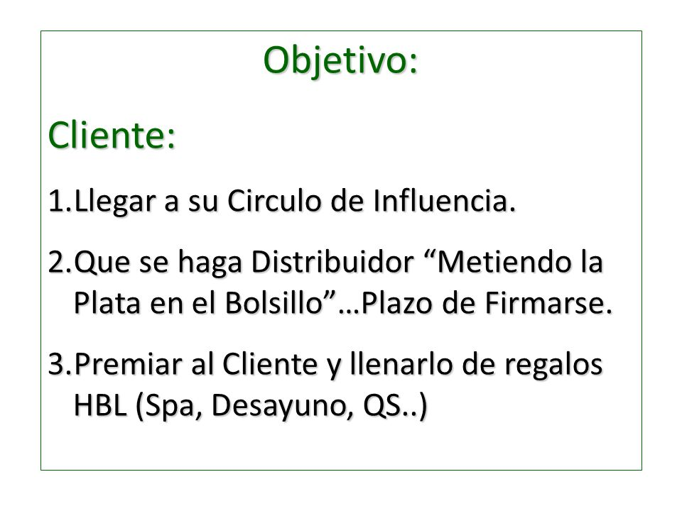 Objetivo: Cliente: Llegar a su Circulo de Influencia.