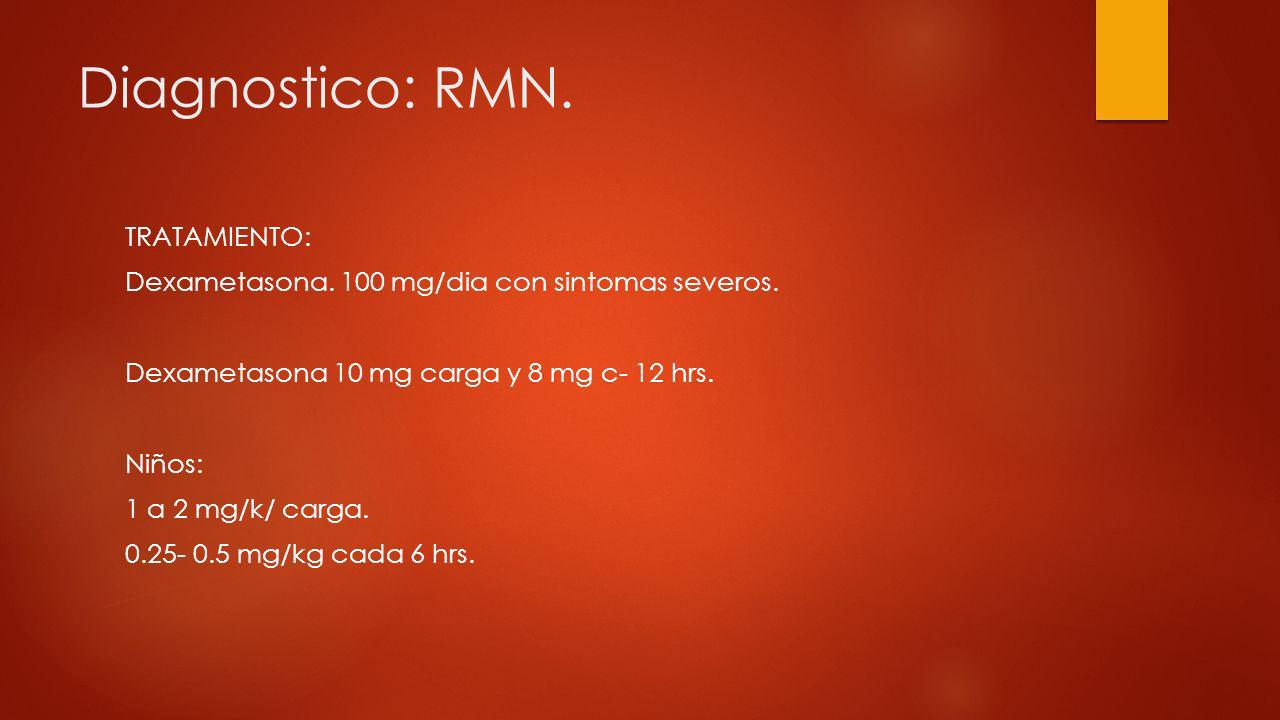 Diagnostico: RMN.