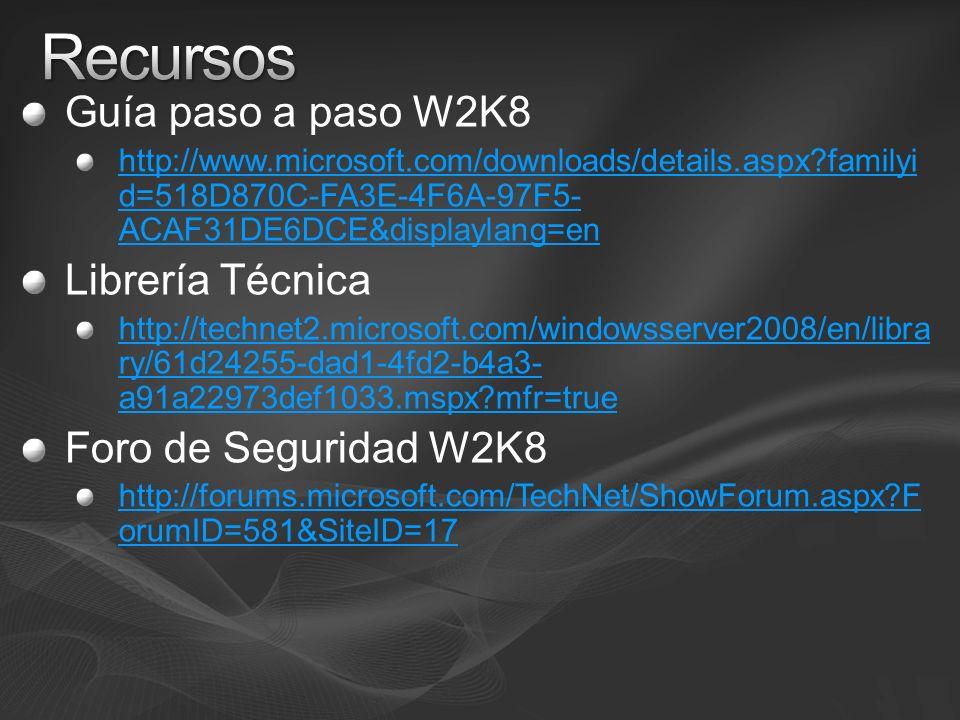 Recursos Guía paso a paso W2K8 Librería Técnica Foro de Seguridad W2K8