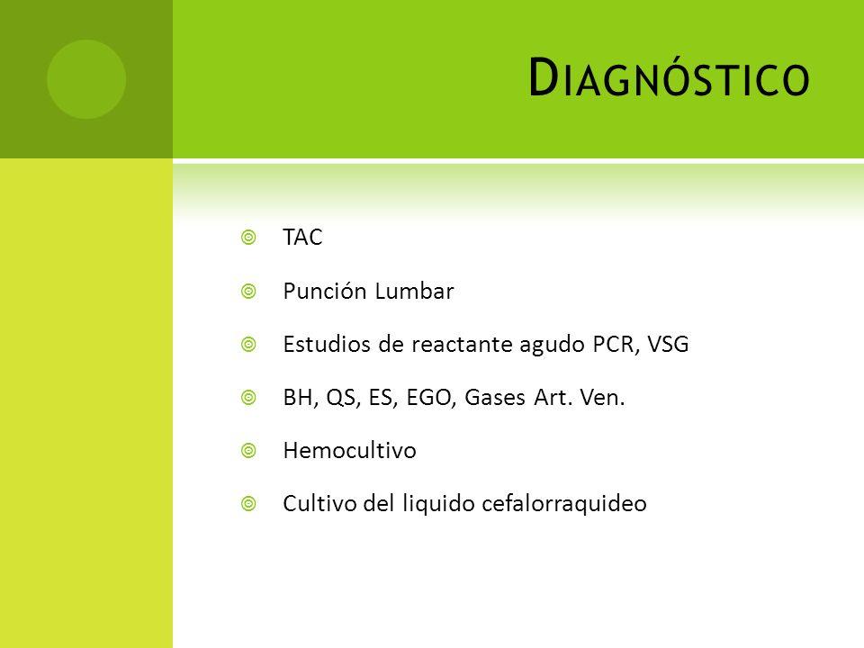 Diagnóstico TAC Punción Lumbar Estudios de reactante agudo PCR, VSG