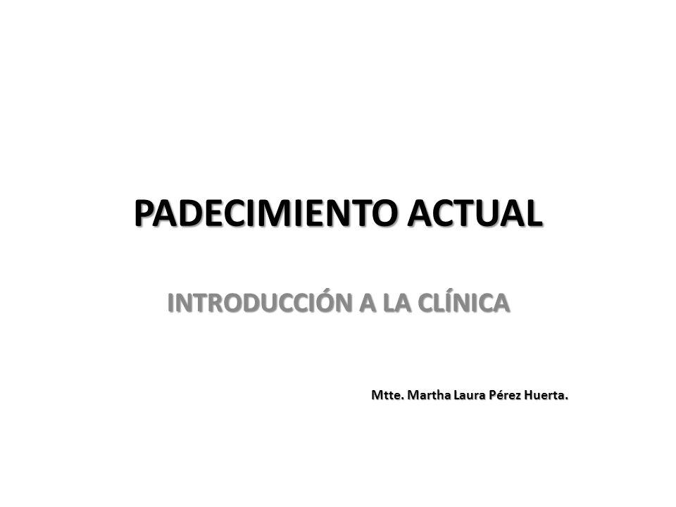 INTRODUCCIÓN A LA CLÍNICA Mtte. Martha Laura Pérez Huerta.