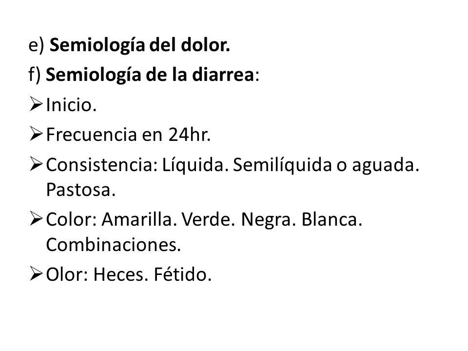 e) Semiología del dolor.