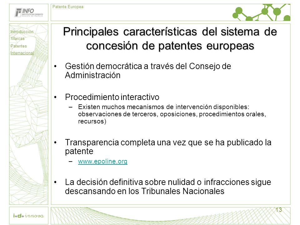 Principales características del sistema de concesión de patentes europeas