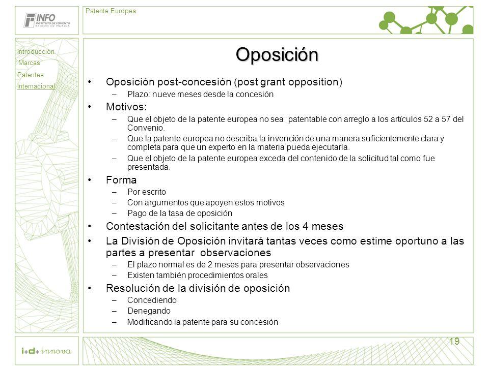 Oposición Oposición post-concesión (post grant opposition) Motivos: