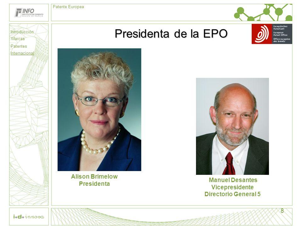 Presidenta de la EPO Alison Brimelow Presidenta Manuel Desantes