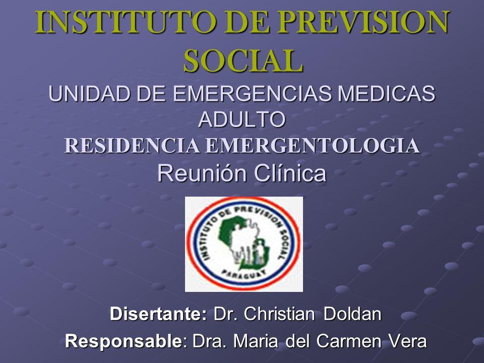 INSTITUTO DE PREVISION SOCIAL UNIDAD DE EMERGENCIAS MEDICAS ADULTO RESIDENCIA EMERGENTOLOGIA Reunión Clínica