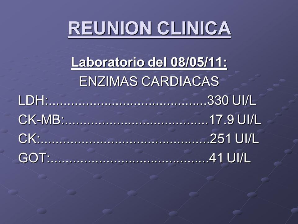 REUNION CLINICA Laboratorio del 08/05/11: ENZIMAS CARDIACAS