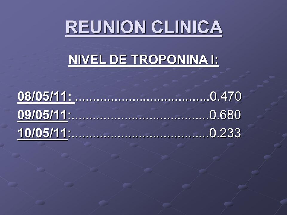 REUNION CLINICA NIVEL DE TROPONINA I: