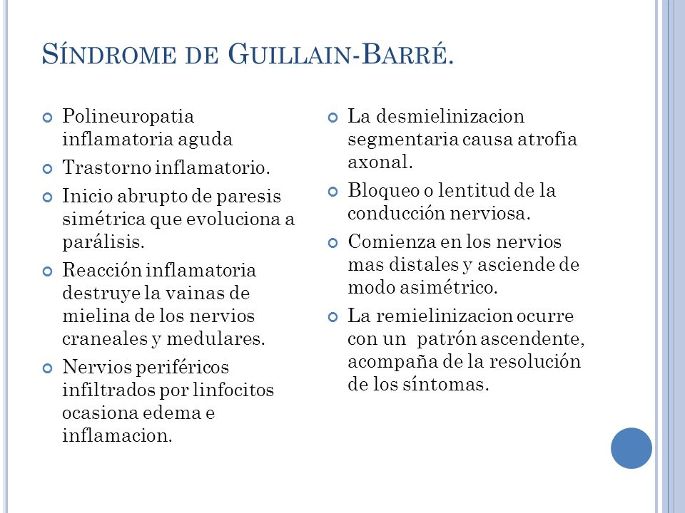 Síndrome de Guillain-Barré.