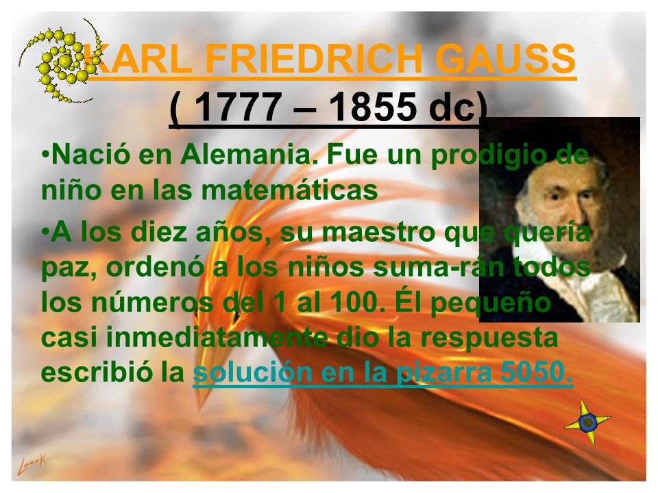 KARL FRIEDRICH GAUSS ( 1777 – 1855 dc)