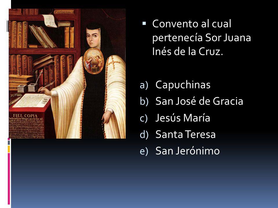 Convento al cual pertenecía Sor Juana Inés de la Cruz.