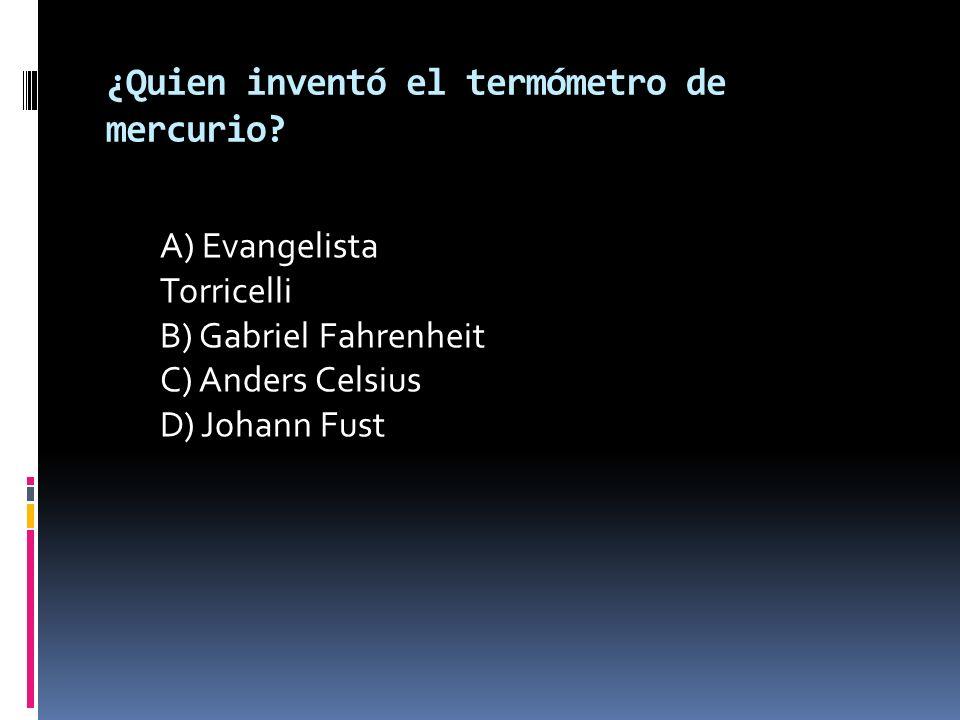 ¿Quien inventó el termómetro de mercurio