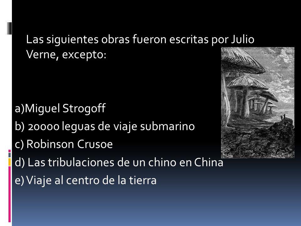Las siguientes obras fueron escritas por Julio Verne, excepto: