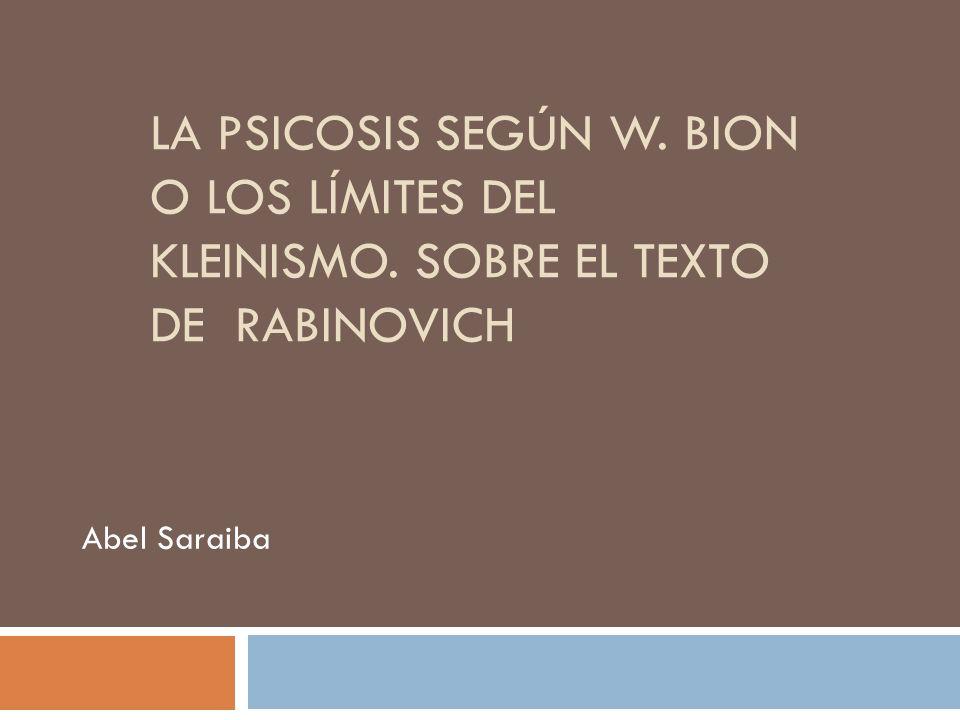 La psicosis según W. Bion o los límites del kleinismo