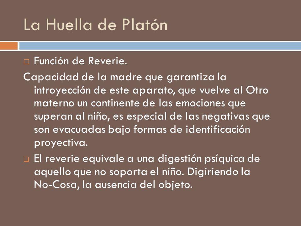 La Huella de Platón Función de Reverie.