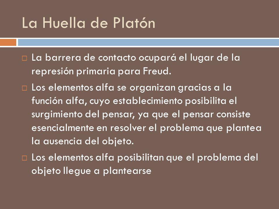 La Huella de Platón La barrera de contacto ocupará el lugar de la represión primaria para Freud.