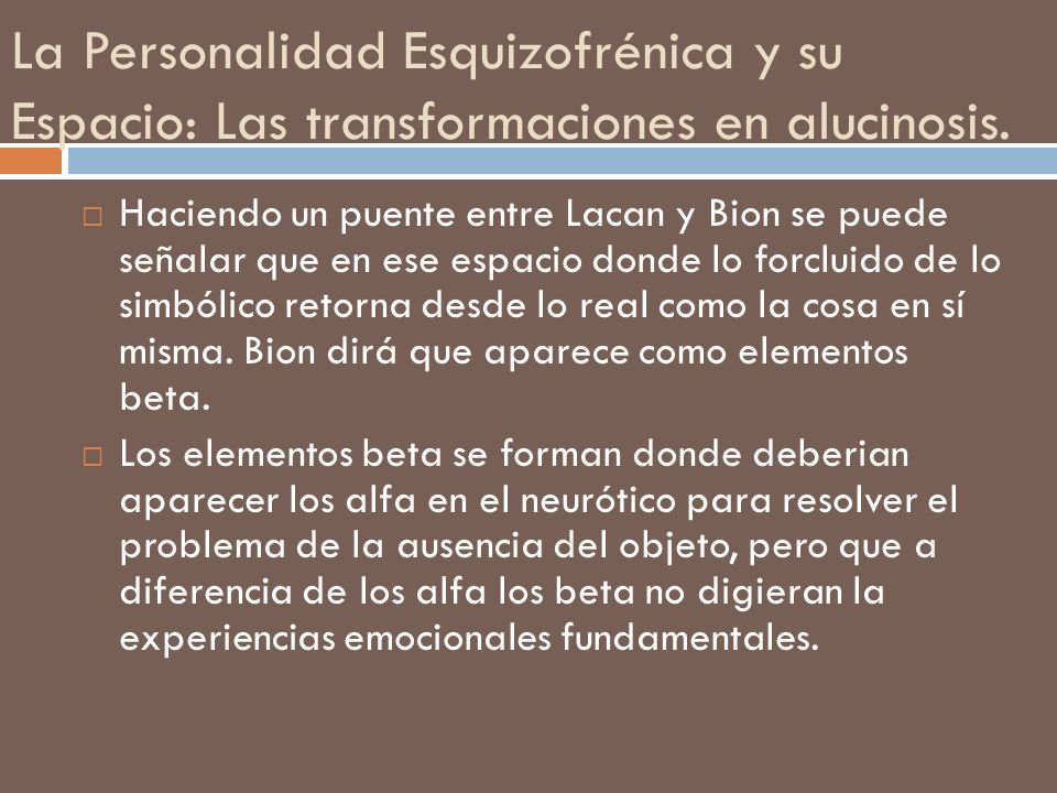 La Personalidad Esquizofrénica y su Espacio: Las transformaciones en alucinosis.