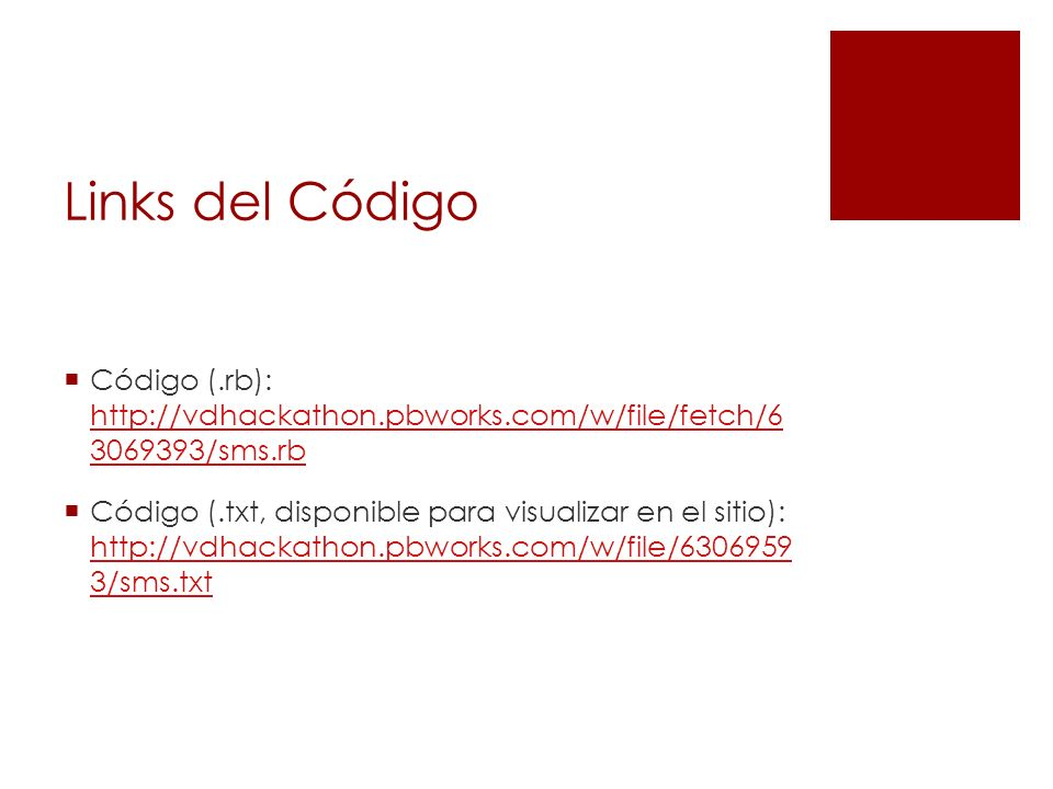 Links del Código Código (.rb): http://vdhackathon.pbworks.com/w/file/fetch/6 3069393/sms.rb.