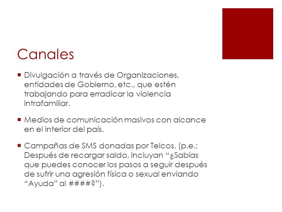 Canales Divulgación a través de Organizaciones, entidades de Gobierno, etc., que estén trabajando para erradicar la violencia intrafamiliar.
