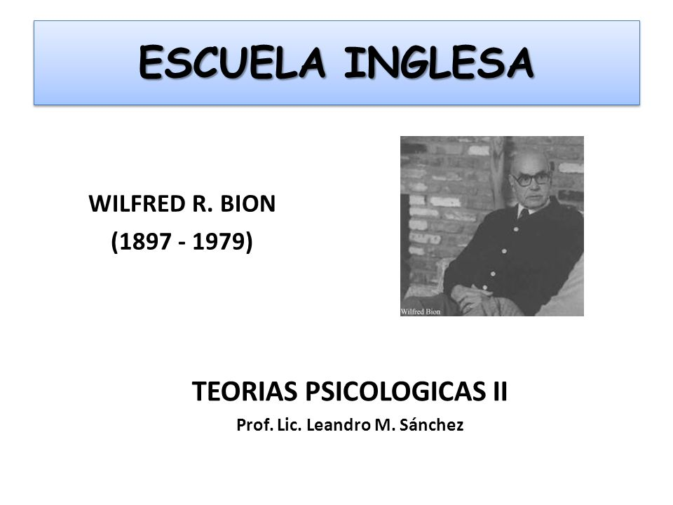 TEORIAS PSICOLOGICAS II Prof. Lic. Leandro M. Sánchez