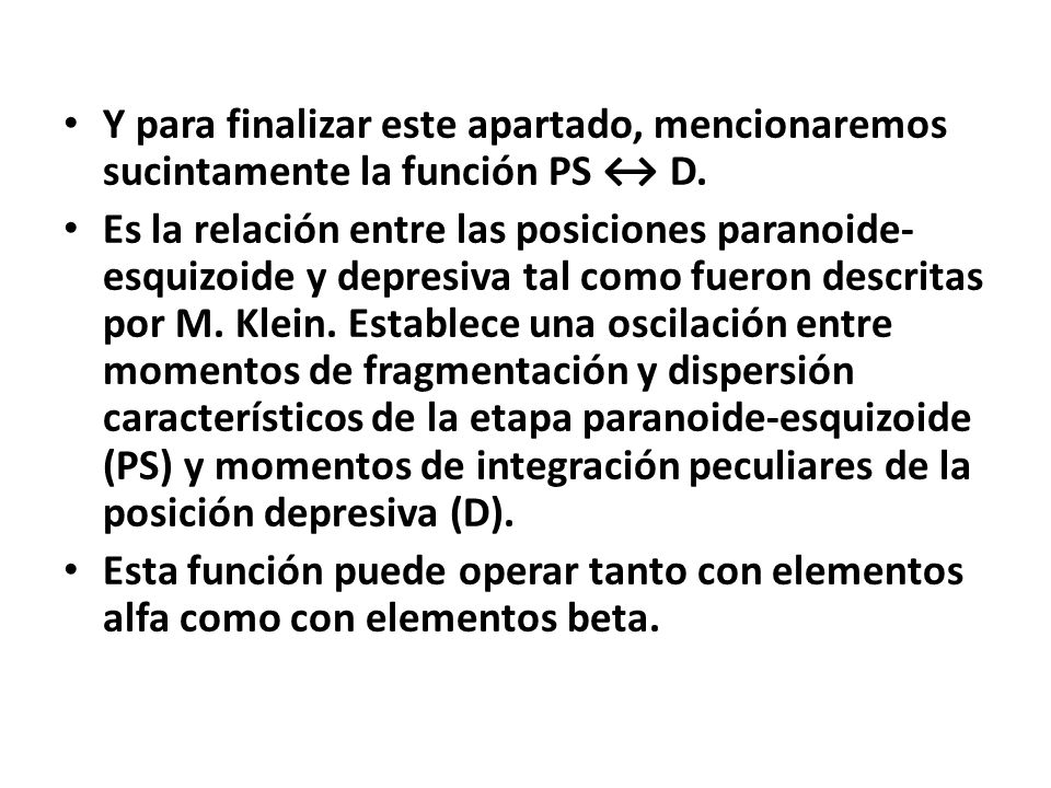 Y para finalizar este apartado, mencionaremos sucintamente la función PS ↔ D.