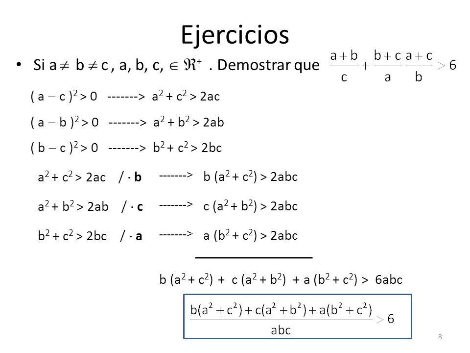 Ejercicios Si a  b  c , a, b, c,  + . Demostrar que