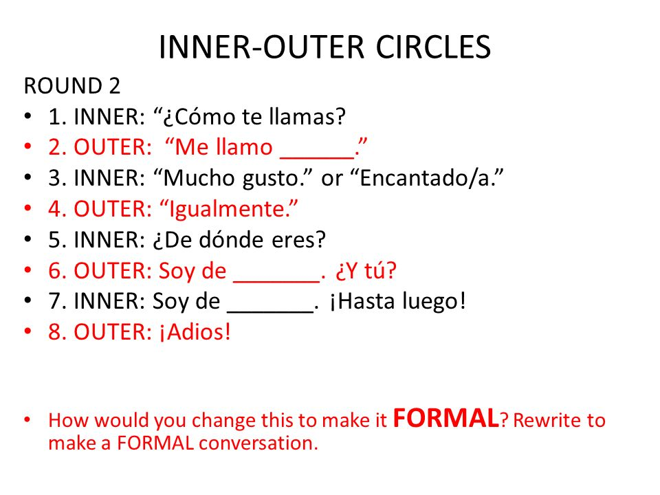 INNER-OUTER CIRCLES ROUND 2 1. INNER: ¿Cómo te llamas