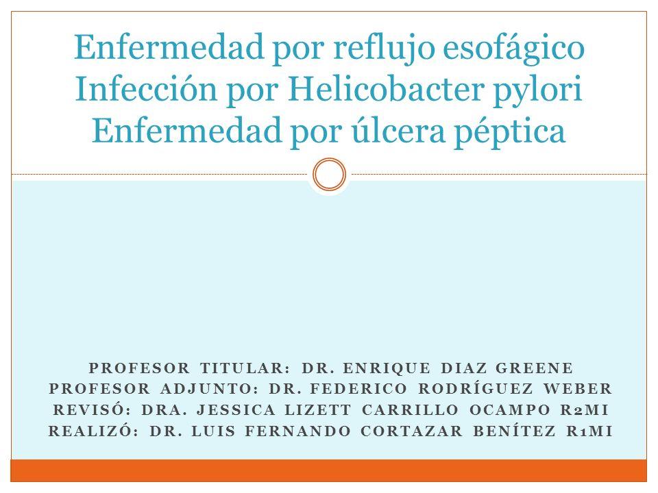 Enfermedad por reflujo esofágico Infección por Helicobacter pylori Enfermedad por úlcera péptica