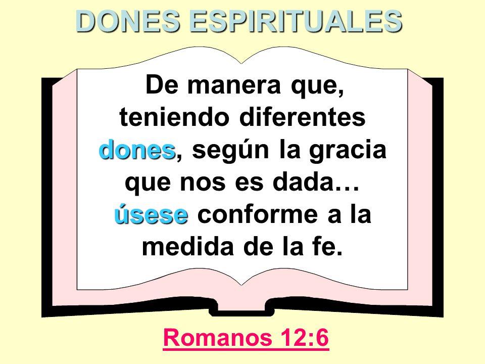 DONES ESPIRITUALES Romanos 12:6