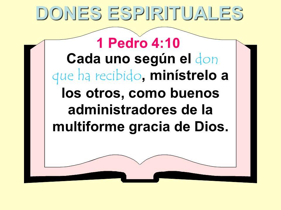 DONES ESPIRITUALES 1 Pedro 4:10