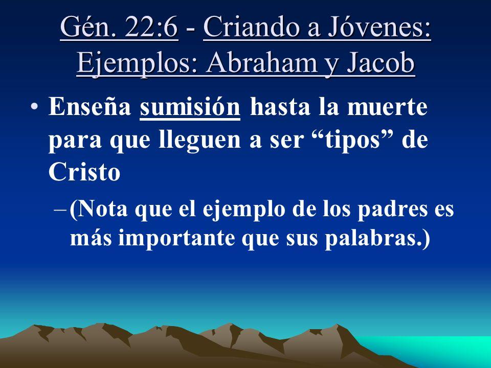 Gén. 22:6 - Criando a Jóvenes: Ejemplos: Abraham y Jacob