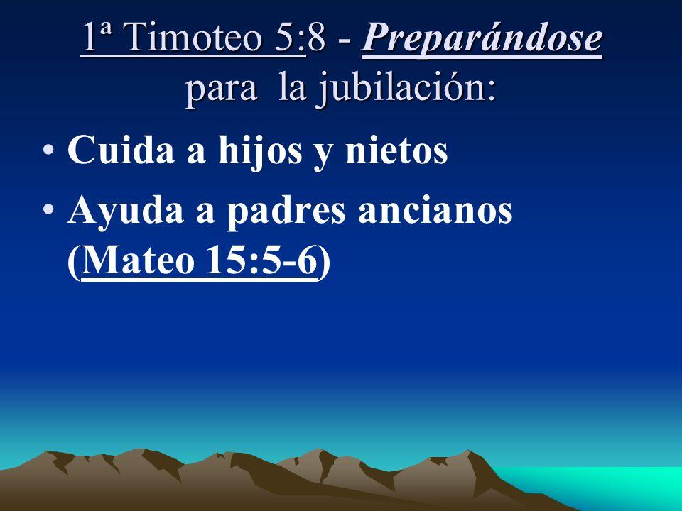 1ª Timoteo 5:8 - Preparándose para la jubilación: