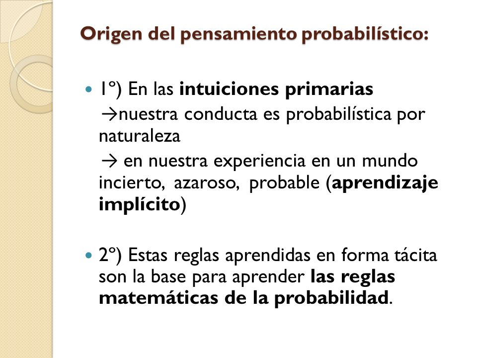 Origen del pensamiento probabilístico:
